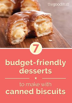 With a can of biscuits, the dessert possibilities are endless. Check out these 7 budget-friendly and tasty recipes.