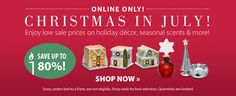 ~Christmas in July ~~ Online Only !!!  Enjoy low sale prices on Holiday decor, seasonal scents, & more.....savings up to 80% .....Thank you so much for taking a look at these great offers :))