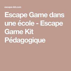Escape Game dans une école - Escape Game Kit Pédagogique