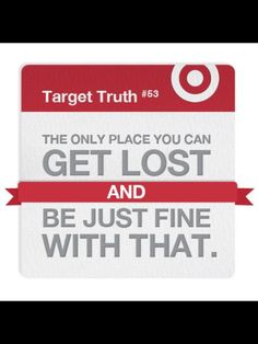Target! Need I say more? SERIOUSLY @Ariel Murdock We have a problem.
