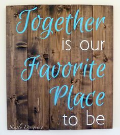 DIY Pallet-Style Wood Sign {Together is our Favorite Place to be} - click over for the complete tutorial on how to make this beautiful sign!  #pallet #diy #sign