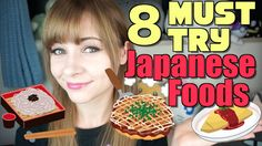 8 Must Try Japanese Foods 食べるべき日本食 - Some of these might be a bit outside of the box, but they all sound good :)