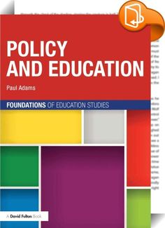 Policy and Education    :  Written specifically for education studies students, this accessible text offers a clear introduction to education policy. It aims to help the reader understand what is meant by educational policy, how policy can be made and the main discourses that have driven education.  Capturing the essential aspects of educational policy over the last thirty years, the book provides an overview of political themes in education demonstrating how education policy has progr...