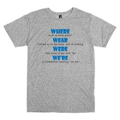 Funny T Shirt for Grammar Enthusiasts.  Definitions of where, were, wear, & we're.   Funny shirt. Grammar. By Pink Pig Printing. by PinkPigPrinting on Etsy