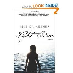 """Read """"Night Swim"""" by Jessica Keener available from Rakuten Kobo. """"This gripping first novel announces the arrival of a strong, distinct and fully evolved new voice. Book Club Books, The Book, Good Books, Books To Read, Water For Elephants, Night Swimming, Literary Fiction, First Novel, Coming Of Age"""
