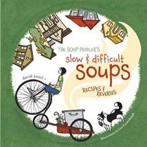 The Soup Peddler's Slow and Difficult Soups cookbook (searchable index of recipes)