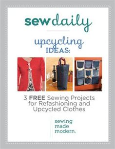 Upcycling Ideas: 3 Free Sewing Projects for Refashioning and Upcycled Clothes - Media - Sew Daily