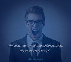 """Máxima de Alberto Cañas, CEO de The Box Populi. """"Antes los consumidores tenían la razón, ahora tienen el poder"""". #ConsumerExperience"""
