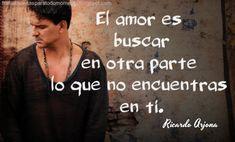 El amor es buscar en otra parte lo que no encuentr...