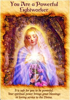 You are a powerful lightworker -- Doreen Virtue Healing With The Angels oracle…