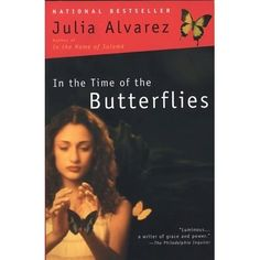"""Julia Alvarez takes us deeply into a little known history of tyranny and revolution in the Dominican Republic. Based on real sister activists known as the """"butterflies"""", this fictional account blends actual events with the hearts and minds of these women. In other words, we experience these events with the sisters. This book did double duty for me - captivating me with story while teaching me history. Read it to learn, read it to feel, read it to lose yourself."""