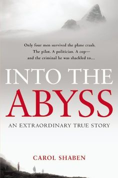 Into the Abyss: An Extraordinary True Story by Carol Shaben, http://www.amazon.com/dp/1455501956/ref=cm_sw_r_pi_dp_l6I2rb0T46SFE