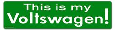 This is my Voltswagen - Electric Car Sticker for VW or VOLT [GREEN]