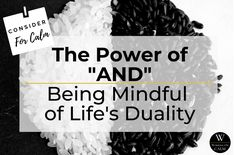 """Read all about the power of """"and"""" when embracing life's dualities via the link. If you don't yet follow @workingoncalm, I can't recommend it highly enough. An anxious mom integrating calm into daily life, Missy shares the latest mindfulness research alongside personal stories and actionable everyday tips. (Bonus: she has a Ph.D. in Psychology.) 16 Weeks Pregnant, Healing Books, I Feel Overwhelmed, Third Pregnancy, Visual Metaphor, Practice Gratitude, Self Compassion, Positive And Negative, Life S"""