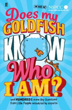 Does My Goldfish Know Who I am?: And Hundreds More Big Questions from Little People Answered by Experts by Gemma Elwin Harris #Books #Kids