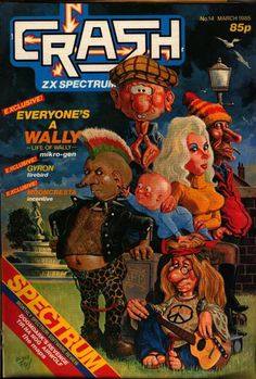 Everyone's a Wally. Computer Video Games, Gaming Computer, Crash Magazine, Magazine Covers, Retro Toys, Retro Games, Uk Magazines, Old Computers, Childhood Days