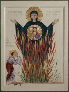 Icon of Blessed Holy Virgin Mary as the Burning Bush - Holy crap! There is so much happening here that I don't know where to start. What did Mary have to do with the burning bush? Is that some sort of sarcasm? Religious Images, Religious Icons, Religious Art, Byzantine Icons, Byzantine Art, Madonna, Christian Artwork, Burning Bush, Kunst Online