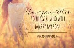 Open Letter to the Girl Who Will Marry My Son