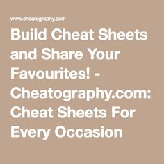 Cheatography.com: Cheat Sheets For Every Occasion   Tuesday, April 28, 2015 1:50 PM Cheatography is a collection of 899 cheat sheets and quick references in 19 languages for everything from science to google! —         The URL: http://www.cheatography.com/