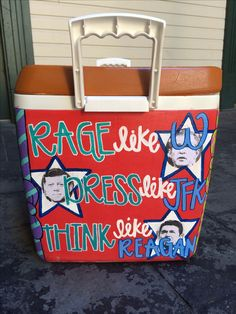 Rage like w dress like JFK think like Reagan frat cooler fraternity tsm tfm America republican painted cooler