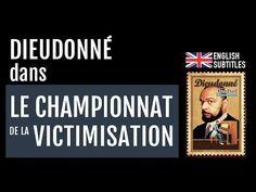 Dieudonné - LE CHAMPIONNAT DE LA VICTIMISATION ! (Foxtrot, 2012) - (English Subtitles) - YouTube