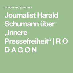"""Journalist Harald Schumann über """"Innere Pressefreiheit""""   R O D A G O N"""