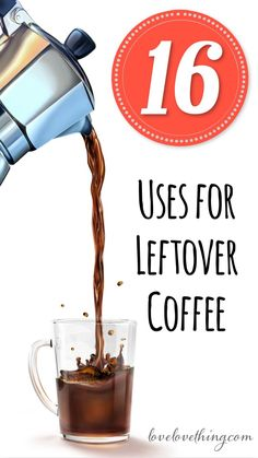 Don't toss that leftover coffee! Here are 16 leftover coffee uses for you to try.