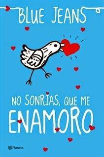 NO SONRIAS, QUE ME ENAMORO, EL CLUB DE LOS INCOMPRENDIDOS, BLUE JEANS http://bookadictas.blogspot.com/2014/08/serie-el-club-de-los-incomprendidos.html