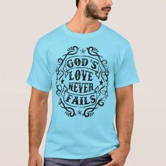 Motivational Quotes - God's Love Never Fails T-Shirt - quote pun meme quotes diy custom