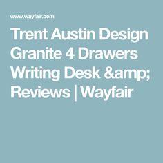 Trent Austin Design Granite 4 Drawers Writing Desk & Reviews | Wayfair