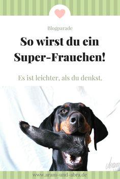 Mitmachaktion: Wie du ganz einfach zum super Frauchen für deinen Hund wirst! Hundeerziehung, Erziehung, Tipps, Humor, Hundeblog, Blogparade