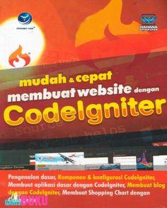 Mudah & Cepat Membuat Website Dengan Codelgniter