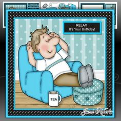 Relaxing Dave Mini Kit With Ages 30 40 50 Male BirthdayFathers Day by Janet Roberts This cute topper will fit on the front of an 8 x 8 card blank but it can be made smaller in any graphic program. 3 A4 sheets of decoupage choice of sentiments age tags 30 40 50 matching insert and gift card