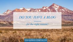 Do You Have A Blog For The Right Reason? Mount Everest, Blogging, Mountains, Tips, Nature, Travel, Naturaleza, Viajes, Advice