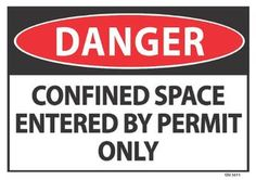 Confined SpaceHeavy Duty Sign or Label OSHA Danger Sign