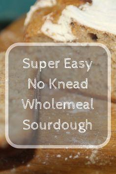 Super easy No Knead Wholemeal Sourdough