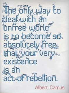 Freedom -- Albert Camus