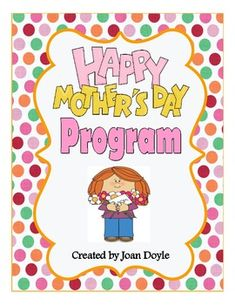 """This Mother's Day program is adorable!  It is a beautiful but humorous presentation to show moms or that """"special someone"""" how much they are loved not just on this special day but everyday!  The children will perform the program from start to finish.  They will recite poems and sing cute songs that are sure to delight everyone in attendance."""