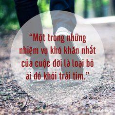 """""""Một trong những nhiệm vụ khó khăn nhất của cuộc đời là loại bỏ ai đó khỏi trái tim.""""  www.bit.ly/lzd-tu-sach-cua-ban Today Quotes"""