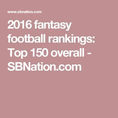 2016 fantasy football rankings: Top 150 overall - SBNation.com