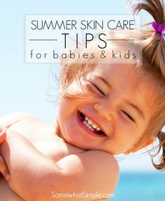 Summer Skin Care Tips for Babies - Somewhat Simple