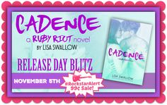 RELEASE BLITZ, EXCERPT & PAPERBACK GIVEAWAY: Cadence (Ruby Riot, #1) by Lisa Swallow - #RockstarAlert - 99¢ Sale! - iScream Books