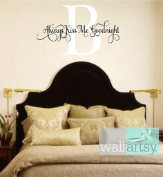 "Always Kiss Me Goodnight Vinyl Wall Decal Master Bedroom Wall Decal Quote Monogram Master Bedroom Wall Decal Wedding 22""H x 36""W FS346"
