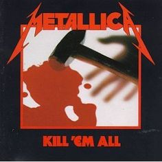 Metallica Kill Em All  f***ing brutal.  it's incredible how fully realized they were from the first album. it was a new vision of metal.  every song is a classic. one of the best metal albums, and one of the best albums, of all time.