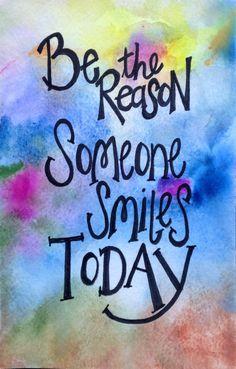 Be the Reason Someone Smiles Today.  Original by worDSMITHstudios, $10.00