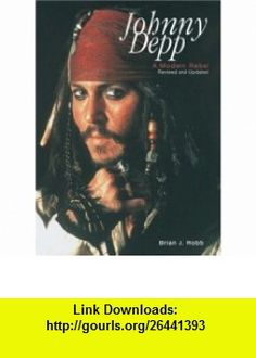 Johnny Depp A Modern Rebel (9780859653855) Brian J. Robb , ISBN-10: 0859653854  , ISBN-13: 978-0859653855 ,  , tutorials , pdf , ebook , torrent , downloads , rapidshare , filesonic , hotfile , megaupload , fileserve