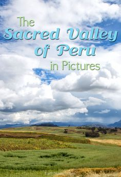 Sacred Valley of Peru in Pictures. Photos and travel advice on Cusco, Chinchero, Ollantaytambo, and Sacsaywaman.