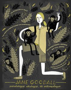 "JANE GOODALL. Primatologist, ethologist, & anthropologist. MARIE CURIE. Rachel Ignotofsky's ""Great Women in Science"" Series"