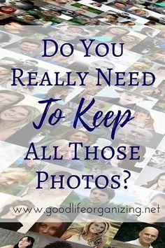 Photo Organizing: Do you really need to keep all those photos? | http://GoodLifeOrganizing.net