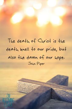 When I met grace. John Piper, This Is My Story, Jesus Loves Me, You And I, I Am Awesome, It Hurts, Death, Told You So